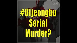 The police raise the possibility of a serial murder in Uijeongbu