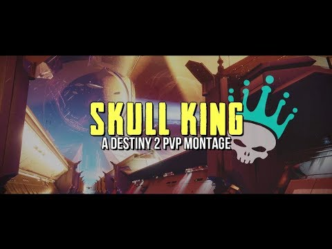 SKULL KING - A Destiny 2 PVP Montage