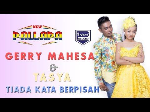 Tasya & Gerry - TIADA KATA BERPISAH - New Pallapa