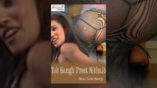 HD Toh Sangh Preet Nibhaib | Bhojpuri Full Movie | Film 2013 | Part 2