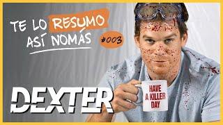 Dexter | Te Lo Resumo Así Nomás #3