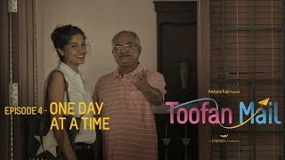 Toofan Mail | Episode 4 - One Day At A Time