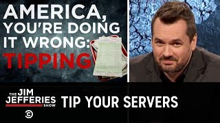 America, You're Doing It Wrong: Tipping - The Jim Jefferies Show