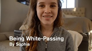 Being White-Passing by Sophia