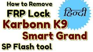 How to Remove FRP Lock Karbonn K9 Smart Grand FRP Android 7.0 | Hindi - हिंदी