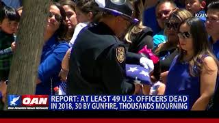 At Least 49 U.S. Officers Dead in 2018, 30 by Gunfire, Thousands Mourning