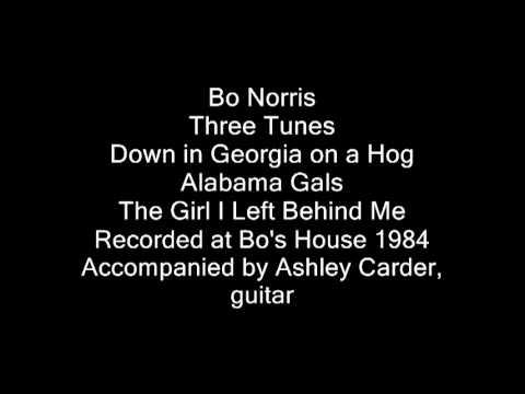 Bo Norris - Down in Georgia on a Hog, Alabama Gals, The Girl I Left Behind