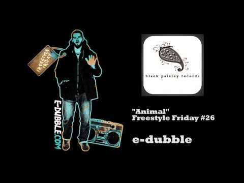 e-dubble - Animal (Freestyle Friday #26)