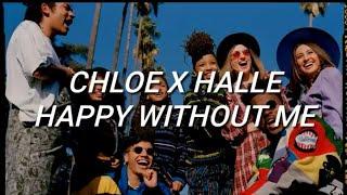 Chole x Halle - Happy Without Me (Lyrics)