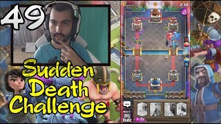 Clash Royale #49 СПОНТАННО УМИРАНЕ! Challenge :D