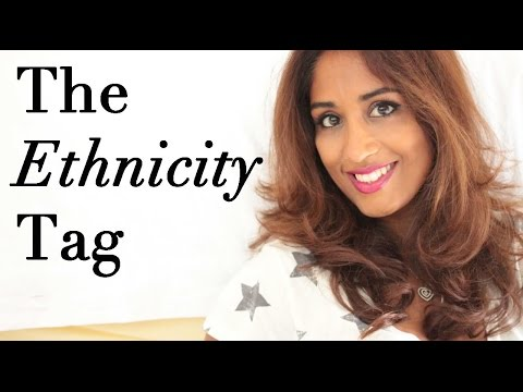 The Ethnicity Tag | Desi Girl | Beauty Passionista