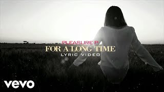 Pleasure P - For A Long Time (Lyric Video)