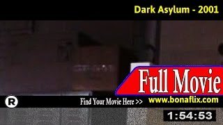 Watch: Dark Asylum (2001) Full Movie Online