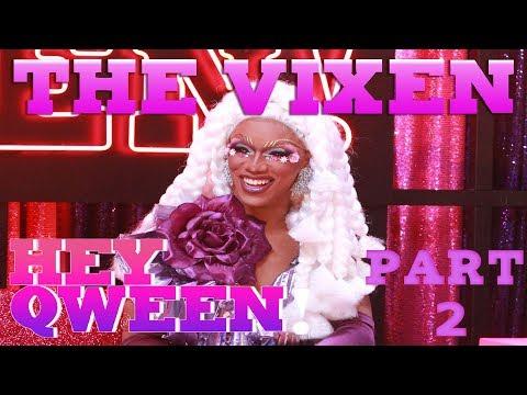 Xxx Mp4 THE VIXEN On Hey Qween Part 2 3gp Sex