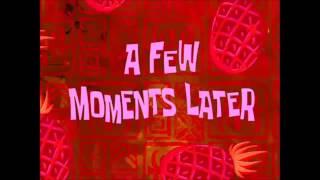 A Few Moments Later   Bob Esponja