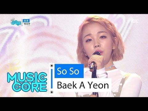 [HOT] Baek A Yeon - So So, 백아연 - 쏘쏘 Show Music core 20160604