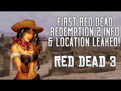 Red Dead Redemption 2 LEAKED Gameplay Image & Map Story Location Setting Release Date & More