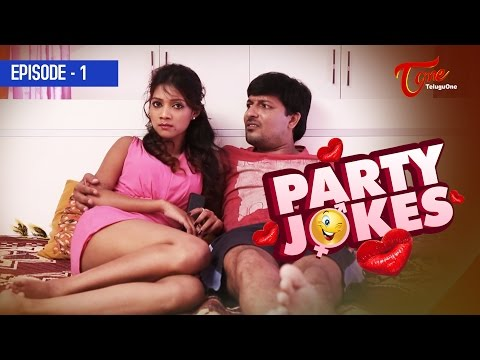 PARTY JOKES || Episode 01 || Romantic Comedy Web Series || #TeluguWebSeries