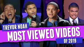 Trevor Noah - Most Viewed Videos of 2019 (So Far)