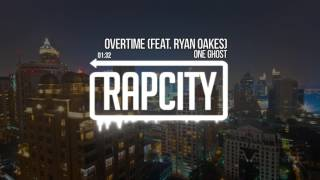 One Ghost - Overtime (Feat. Ryan Oakes)