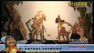 (Recorded) Wayang Kulit Ki Enthus Susmono,