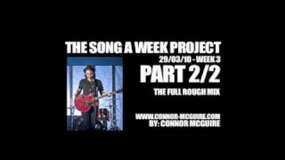 Week 3 of Connor McGuire's Song a Week Project - Part 2/2: The Finished Demo.