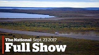 The National for Monday October 23, 2017: Remains found in Salmonarm, new Northern highway