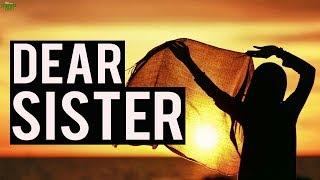 DEAR SISTER (Powerful)