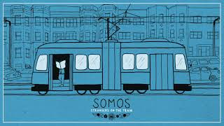 Somos - Strangers On The Train (Static Image Video)