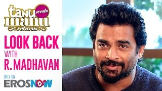 Tanu Weds Manu Returns | Look back with R. Madhavan