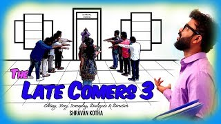 The Late Comers 3 (Co-ed version) || A comedy short film by Shravan Kotha