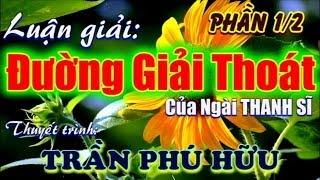 Lg Tác Phẩm: Đường Giải Thoát (1/2) của Ông THANH SĨ - Đ.Đ Trần Phú Hữu