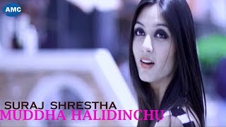 Mudda Halidinchu by SURAJ SHRESTHA[ official video] | new pop song 2014