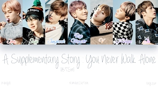 [HAN|ROM|ENG] BTS (방탄소년단) - A Supplementary Story : You Never Walk Alone (Color Coded Lyrics)