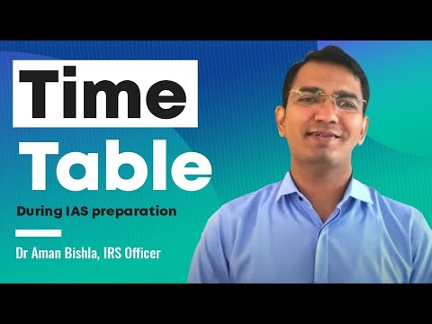 Study Time Table During IAS Preparation By IRS Dr. Aman Bishla
