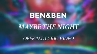 Ben&Ben - Maybe The Night [OFFICIAL LYRIC VIDEO] Exes Baggage OST