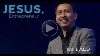 JESUS ENTREPRENEUR TALK 1: Add