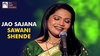 Jao Sajna | Sawani Shende LIVE Performance | Art And Artistes