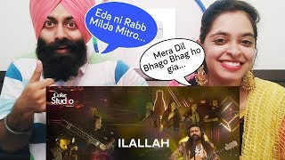 Indian Reaction on Ilallah, Sounds of Kolachi, Coke Studio Season 11 | PunjabiReel TV