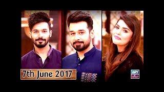 Salam Zindagi - Guest : Ayaz Samoo & Maham - 7th June 2017