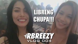 LIBRENG CHUPA (RBREEZY VLOG 004)
