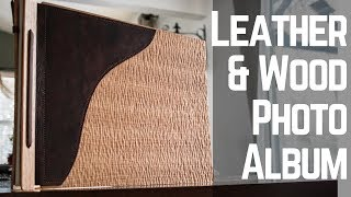Making a Photo Album with Leather and Wood // How To // Woodworking // DIY
