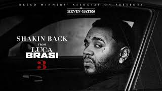 Kevin Gates - Shakin Back [Official Audio]