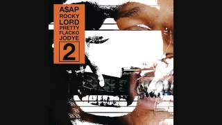 A$AP Rocky   Lord Pretty Flacko Jodye 2 [ Audio]