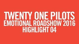 twenty one pilots: ERS2016 [Highlight 04]