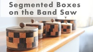 How To Make Gorgeous Segmented Boxes on the Band Saw