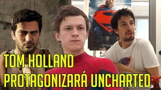 TOM HOLLAND SERÁ NATHAN DRAKE EN LA PELÍCULA DE 'UNCHARTED'.