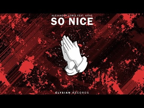 Alexander Lewis - So Nice (feat. KRNE)