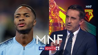 Gary Neville hails Raheem Sterling's performance levels a 'miracle' after the abuse he's faced | MNF