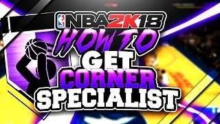 How to get Corner Specialist FAST in NBA 2K18